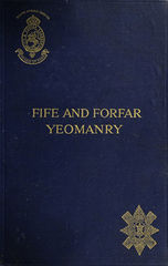 The Fife and Forfar Yeomanry / and 14th (F. & F. Yeo.) Battn. R.H. 1914-1919 David Douglas Ogilvie