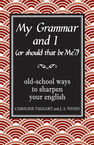 My Grammar and I (Or Should That Be 'Me'?) Caroline Taggart, J.A.Wines