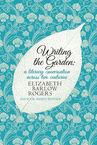 Writing the Garden Elizabeth Barlow Rogers