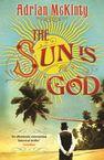 The Sun is God Adrian McKinty
